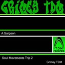 A Surgeon - Soul movements trip 2