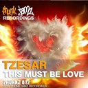 Tzesar - This must be love (original mix)
