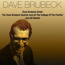 Dave Brubeck - Dave brubeck octet / jazz at college of pacific / jazz at oberlin