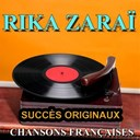 Rika Zarai - Chansons fran&ccedil;aises (succ&egrave;s originaux)