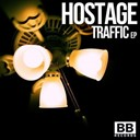 Hostage - Traffic ep