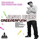 Creeperfunk / Jason Rivas - The rage of the forgotten ones