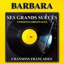 Barbara - Ses grands succ&egrave;s (versions originales)