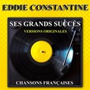 Eddie Constantine - Ses grands succ&egrave;s (versions originales)