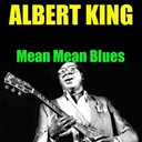 Albert King - Albert king: mean mean blues