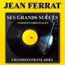 Jean Ferrat - Jean ferrat : ses grands succ&egrave;s (versions originales)