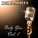 The Platters - The platters: only you, vol. 1