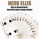 Herb Ellis - Ellis in wonderland / herb ellis meets jimmy giuffre