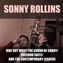 Sonny Rollins - Way out west / the sound of sonny / freedom suite / and the contemporary leaders