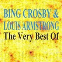 Bing Crosby / Louis Armstrong - The very best of (feat. louis armstrong)