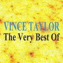 Vince Taylor - The very best of