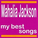 Mahalia Jackson - My best songs