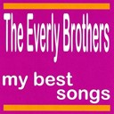 The Everly Brothers - My best songs