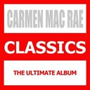 Carmen Mc Rae - Classics (the ultimate album)