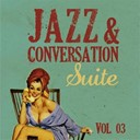 Barney Kessel / Barney Wilen / Ben Webster / Bill Evans / Bud Powell / Chris Connor / Ella Fitzgerald / George Shearing / Johnny Griffin / Lee Morgan / Peggy Lee / Red Garland / Scott Joplin / Tal Farlow / The Delta Rhythm Boys / The Modern Jazz Quartet - Jazz & conversation suite, vol. 3