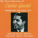 Carlos Gardel - The best selection of carlos gardel (madre hay una sola 1931)