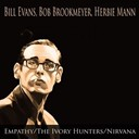 Bill Evans - Empathy / the ivory hunters / nirvana