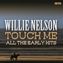 Willie Nelson - Touch me - all the early hits (feat. shirley collie)