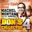 Machel Montano - Vibes cyah done (remix) (feat. admiral t) (don's collector, vol. 4)