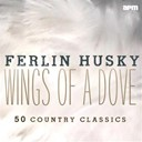 Ferlin Husky - Wings of a dove - 50 country classics