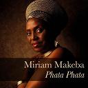 Myriam Makeba - Miriam Makeba: Phata Phata