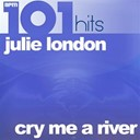 Julie London - 101 hits - cry me a river - the best of julie london