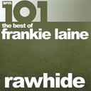Frankie Laine - 101 - rawhide - the best of frankie laine