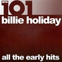 Billie Holiday - 101 - all the early hits