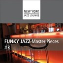 New York Jazz Lounge - Funky jazz masterpieces, vol. 3