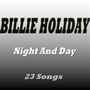 Billie Holiday - Night and day (feat. louis armstrong) (23 songs)