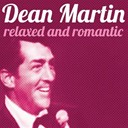 Dean Martin - Relaxed and romantic