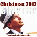 Bing Crosby / Frank Sinatra - Christmas 2012 (the classic christmas hits remastered)