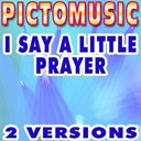Pictomusic - I say a little prayer (karaoke version) (originally performed by aretha franklin)