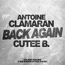 Antoine Clamaran / Cutee B. - Back again (winter 2013 mix)