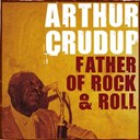 "Arthur ""Big Boy"" Crudup - Father of rock & roll"