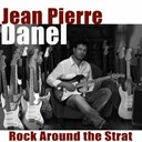 Jean-Pierre Danel - Rock around the strat