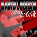 David Louisin - Dans l'ombre de ta vie