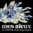 Mes Aïeux - La stakose (stefie shock remix)