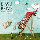 Kiss / The Drive - My mood changes