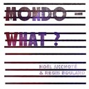 No&euml;l Akchot&eacute; / Regis Boulard - Mondo-what?