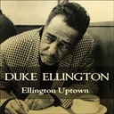 Duke Ellington - Ellington uptown