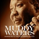 Muddy Waters - Muddy waters : mannish boy et ses plus grands succ&egrave;s (remastered)