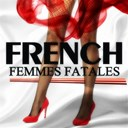Brigitte Bardot / Dalida / Françoise Hardy / Jeanne Moreau / Juliette Gréco / Petula Clark / Sheila / Sylvie Vartan / Édith Piaf - French femmes fatales, vol. 1 (20 love songs)