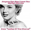 "Marilyn Monroe - Anyone can see i love you (theme from ""ladies of the chorus"")"
