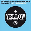 John Dahlback / Michael Calfan - Let your mind go (feat. andy p)