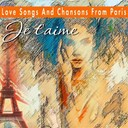 Berthe Sylvia / Elyane Célis / Fred Gouin / Frorelle / Germaine Sablon / Gus Viseur / Irène De Trébert / Jean Lumière / Jean Sablon / Leo Marjane / Marianne Oswald / Rina Ketty / Édith Piaf - Love songs and chansons from paris   je t'aime (je t'aime)