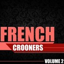 Charles Aznavour / Charles Trenet / Claude François / Claude Nougaro / Enrico Macias / Georges Brassens / Georges Moustaki / Gilbert Bécaud / Henri Salvador / Johnny Hallyday / Léo Ferré / Serge Gainsbourg - French crooners, vol. 2