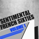 Claude François / Dalida / Dick Rivers / Eddy Mitchell / Françoise Hardy / Henri Salvador / Johnny Hallyday / Leny Escudero / Les Chats Sauvages / Les Chaussettes Noires / Les Pirates / Lucky Blondo / Orlando / Petula Clark / Richard Anthony / Sheila / Sylvie Vartan - Sentimental french sixties, vol. 1