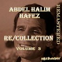 Abdel Halim Hafez - Re/collection, vol. 3 (remastered)