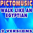 Pictomusic - Walk like an egyptian (karaoke version) (originally performed by the bangles)